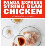 Panda Express String Bean Chicken, chicken and green beans stir fry