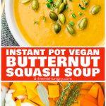 Instant Pot vegan butternut squash soup