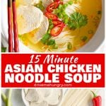 15 minute Asian chicken noodle soup