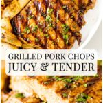 grilled pork chops, juicy and tender