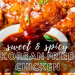 sweet & spicy Korean fried chicken text overlay on photo of chicken wing dipped into a spicy sauce