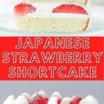 slice of Japanese strawberry shortcake decorated with fresh strawberries and whipped cream