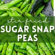Close up of stir fried sugar snap peas with text overlayed.