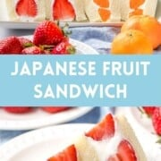 Japanese fruit sandwich photo collage with orange and strawberry filled sandos with text overlay.
